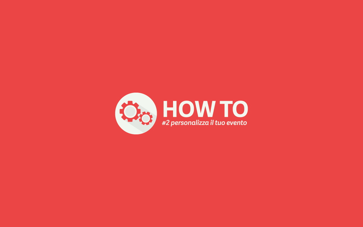 personalizza il tuo evento